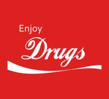 Enjoy Drugs by HelloSteffy
