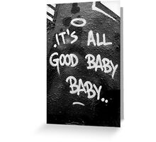 Its All Good Baby Baby Greeting Card