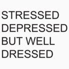 STRESSED, DEPRESSED... by aiexturner