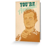 You're Awesome! Bill Murray Greeting Card