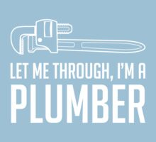 Let Me Through I'm A Plumber by careers