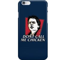 Don't call me chicken iPhone Case/Skin