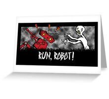Run, Robot! Greeting Card