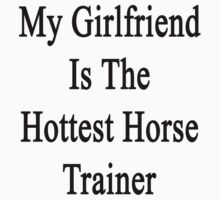 My Girlfriend Is The Hottest Horse Trainer  by supernova23