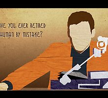 Have you ever retired a human by mistake? by SixPixeldesign