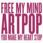 Free my mind, ARTPOP by ARTP0P