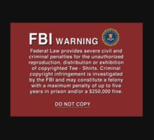 FBI WARNING by LetThemEatArt
