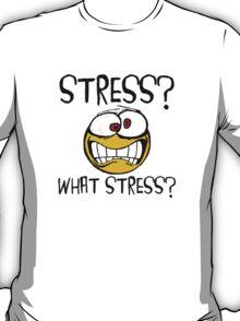 What Stress T-Shirt
