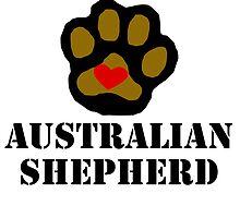 I Love My Australian Shepherd by kwg2200