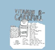 Vitamin B-careful!  T-Shirt