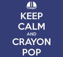 Keep Calm and Crayon Pop! by koreanpride