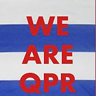 WE ARE QPR by cinderforce7
