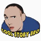 COOL STORY BRO by Robin Brown