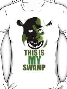 This is my swamp - Shrek is love. Shrek is life. T-Shirt
