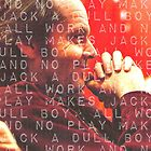 All Work and No Play Makes Jack a Dull Boy by bigelowed