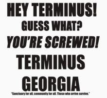 TERMINUS GEORGIA - GUESS WHAT? YOU'RE SCREWED! ZOMBIE SHIRTS AND STICKERS by 8675309