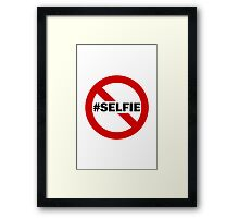 No Selfie Zone Framed Print