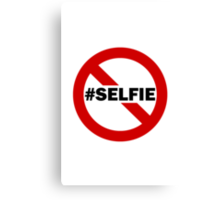 No Selfie Zone Canvas Print
