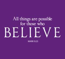 All Things Are Possible For Those Who Believe by christianity