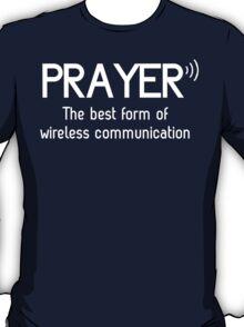Prayer: The Best Form of Wireless Communication T-Shirt