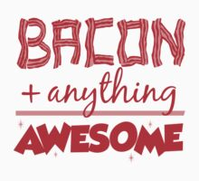 Bacon Plus Anything Equals Awesome Kids Clothes