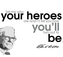 you become your heroes - warren buffet by Razvan Dragomirica