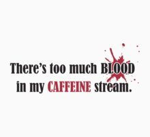 There's too much blood in my caffein stream  by nektarinchen