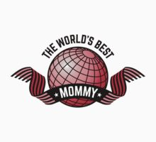 The World's Best Mommy by MrFaulbaum