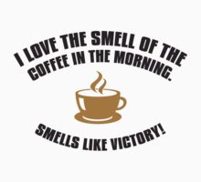 I love the smell of coffee in the morning - smells like victory by nektarinchen