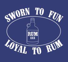 Sworn to Fun, Loyal to Rum by partyanimal