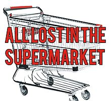 ALL LOST IN THE SUPERMARKET by Holla  Pain Yo
