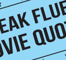 I Speak Fluent Movie Quotes Sticker