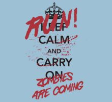 Keep Calm / Zombies Are Coming by wondrous