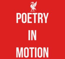 Poetry In Motion LFC by JuzaShannon