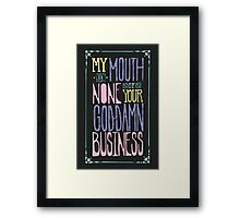 My Mouth Framed Print
