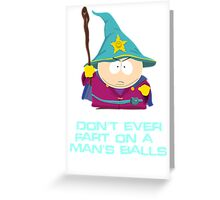 Don't ever fart on a man's balls Greeting Card