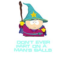 Don't ever fart on a man's balls Photographic Print