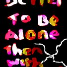 better to be alone  by StuartBoyd