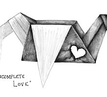 """Incomplete Love"" by Elicia"