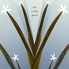Let LOVE Grow by FIONA M. HENSHAW
