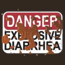 Danger Explosive Diarrhea by Kowulz