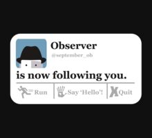 Observer is now following you by Vahlia