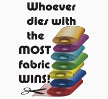 Whoever dies with the most fabric wins! Kids Clothes
