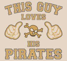 This Guy Loves His Pittsburgh Pirates Baseball T Shirt by xdurango