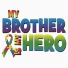 My Brother Is My Hero by magiktees