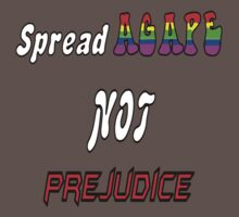 Spread Agape: not Prejudice! by SociallyAwkward