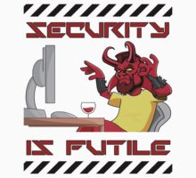 Security is Futile by 4X0R
