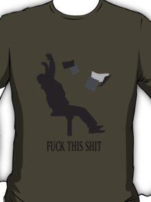 Fuck This Shit (MONDAYS) T-Shirt