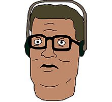 Hank Hill i'll tell you what. Photographic Print