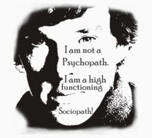 Sherlock High Functioning Sociopath Tee!! by phoenixartisans